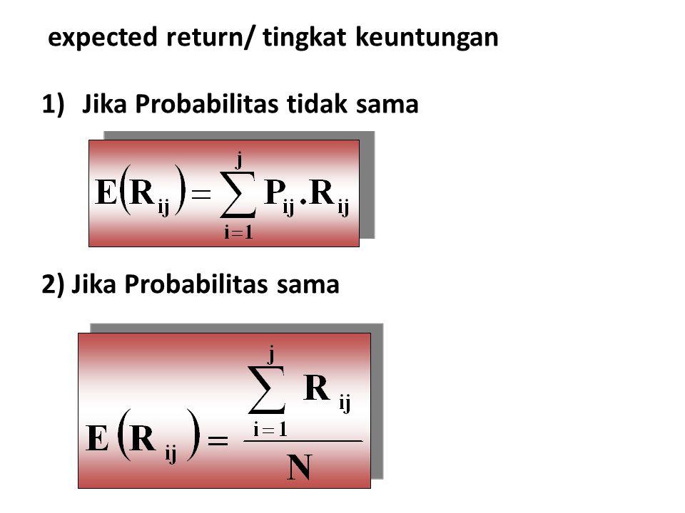 expected return/ tingkat keuntungan 1)Jika Probabilitas tidak sama 2) Jika Probabilitas sama