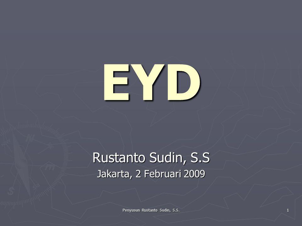 Penyusun Rustanto Sudin, S.S. 1 EYD Rustanto Sudin, S.S Jakarta, 2 Februari 2009