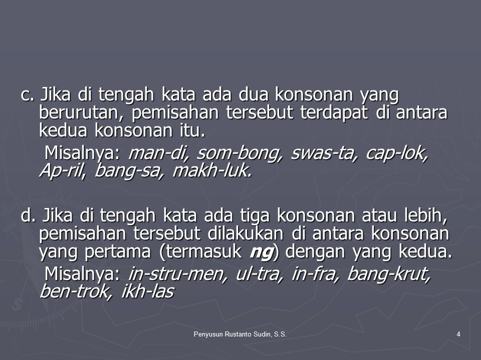 Penyusun Rustanto Sudin, S.S.45 3.Tanda titik dua dipakai dalam teks drama sesudah kata yang menunjukkan pelaku dalam percakapan.
