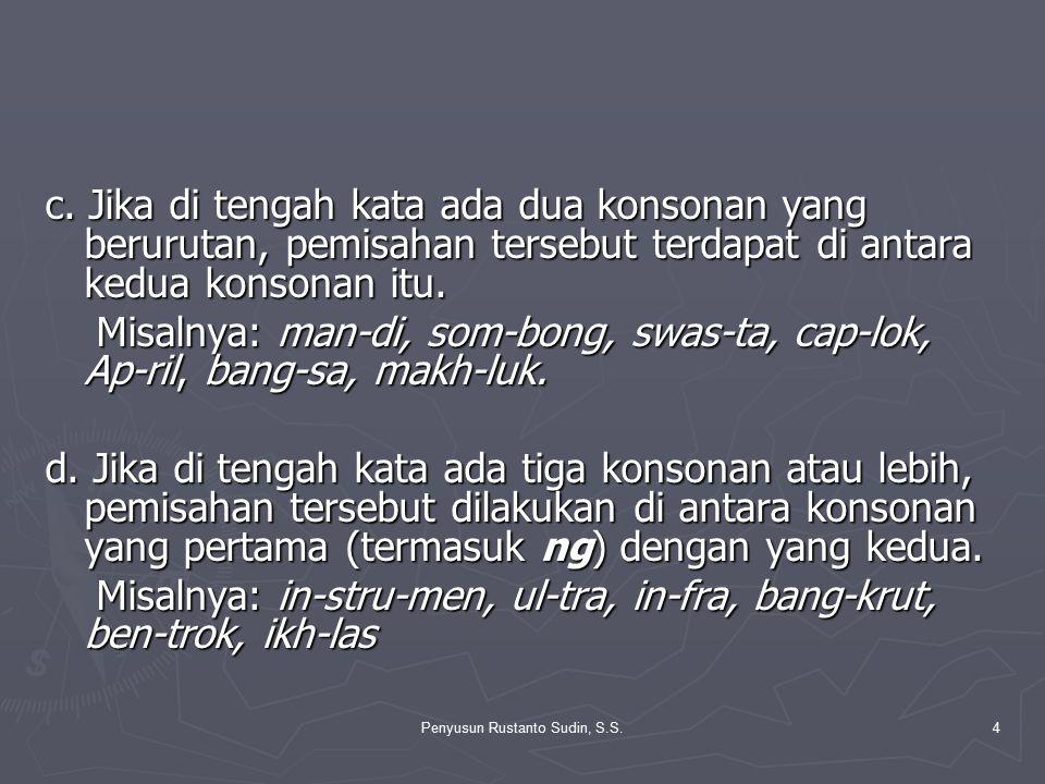 Penyusun Rustanto Sudin, S.S.25 2.Partikel pun ditulis terpisah dari kata yang mendahuluinya.
