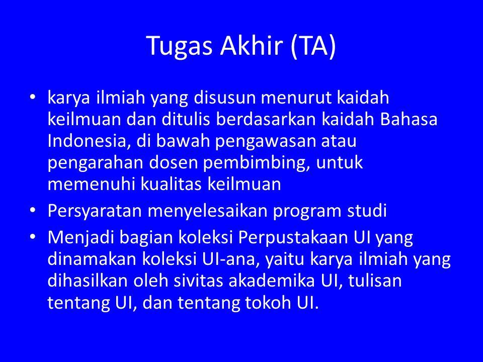 Tugas Akhir (TA) karya ilmiah yang disusun menurut kaidah keilmuan dan ditulis berdasarkan kaidah Bahasa Indonesia, di bawah pengawasan atau pengaraha
