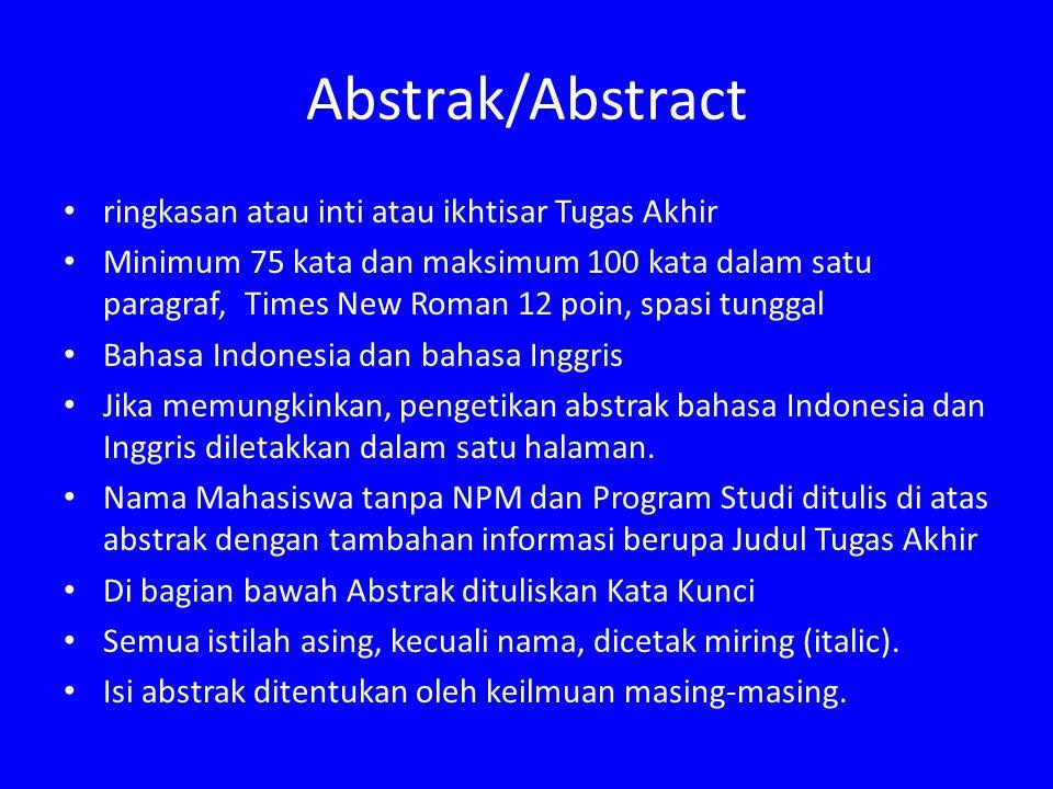 Abstrak/Abstract ringkasan atau inti atau ikhtisar Tugas Akhir Minimum 75 kata dan maksimum 100 kata dalam satu paragraf, Times New Roman 12 poin, spa