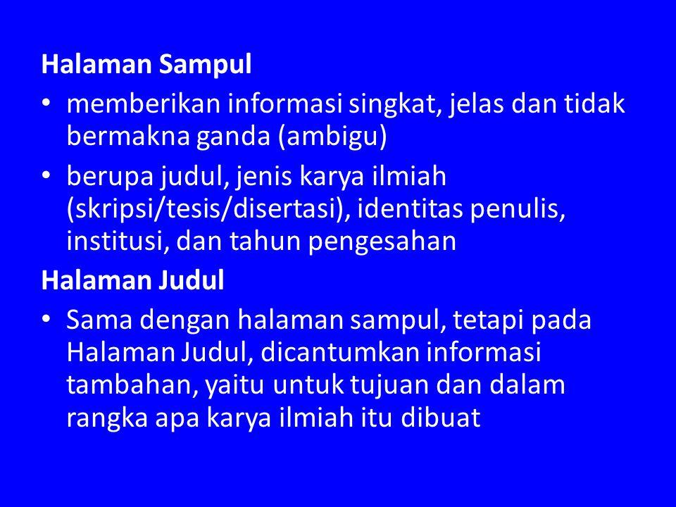 Halaman Sampul memberikan informasi singkat, jelas dan tidak bermakna ganda (ambigu) berupa judul, jenis karya ilmiah (skripsi/tesis/disertasi), ident