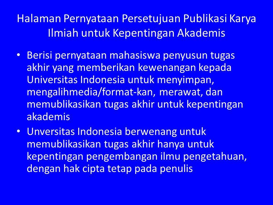Halaman Pernyataan Persetujuan Publikasi Karya Ilmiah untuk Kepentingan Akademis Berisi pernyataan mahasiswa penyusun tugas akhir yang memberikan kewe