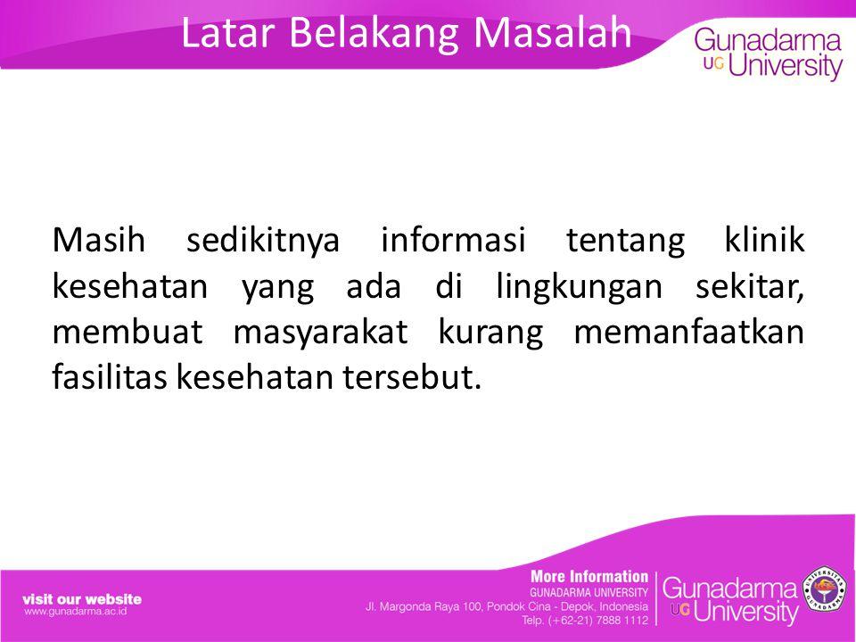 Batasan Masalah  Menampilkan klinik kesehatan yang berlokasi di Kota Depok.