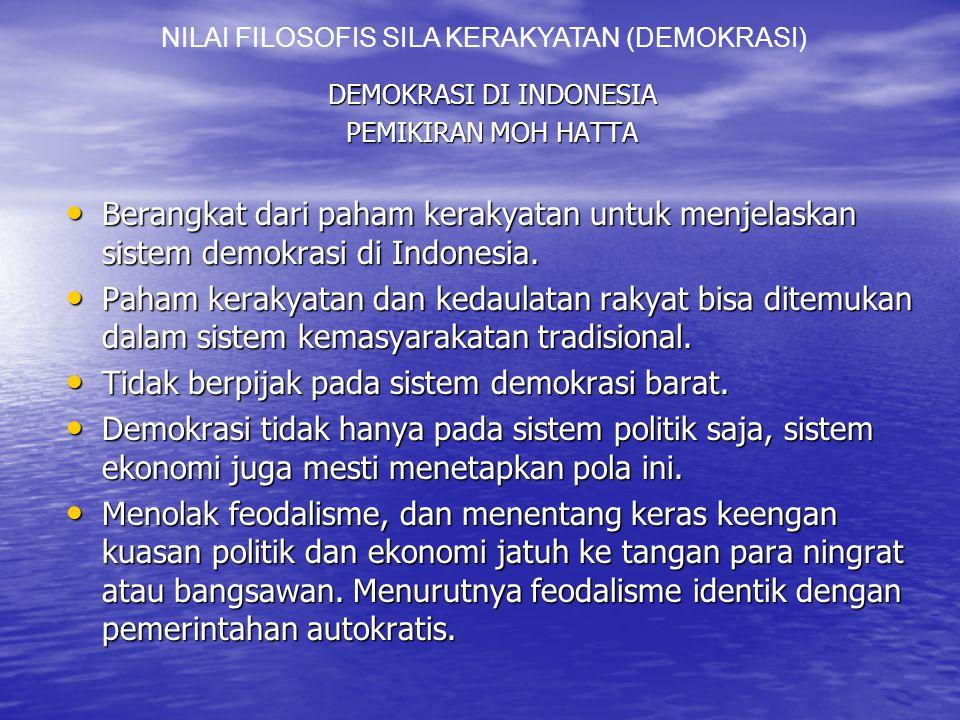 DEMOKRASI DI INDONESIA PEMIKIRAN MOH HATTA Berangkat dari paham kerakyatan untuk menjelaskan sistem demokrasi di Indonesia.