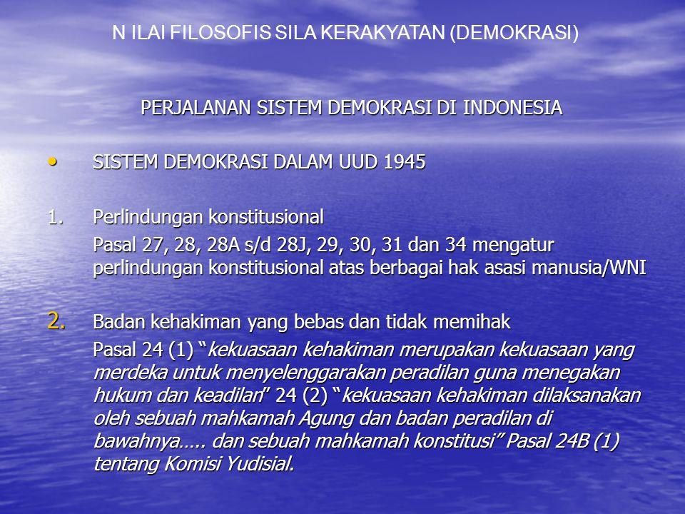 PERJALANAN SISTEM DEMOKRASI DI INDONESIA SISTEM DEMOKRASI DALAM UUD 1945 SISTEM DEMOKRASI DALAM UUD 1945 1.