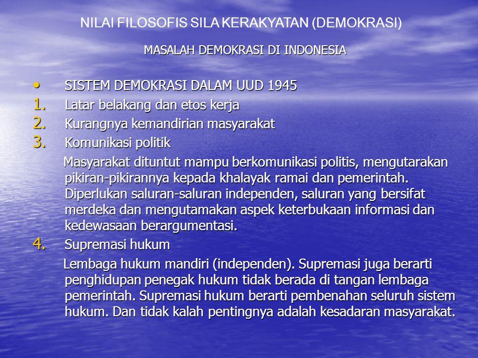 MASALAH DEMOKRASI DI INDONESIA SISTEM DEMOKRASI DALAM UUD 1945 SISTEM DEMOKRASI DALAM UUD 1945 1.