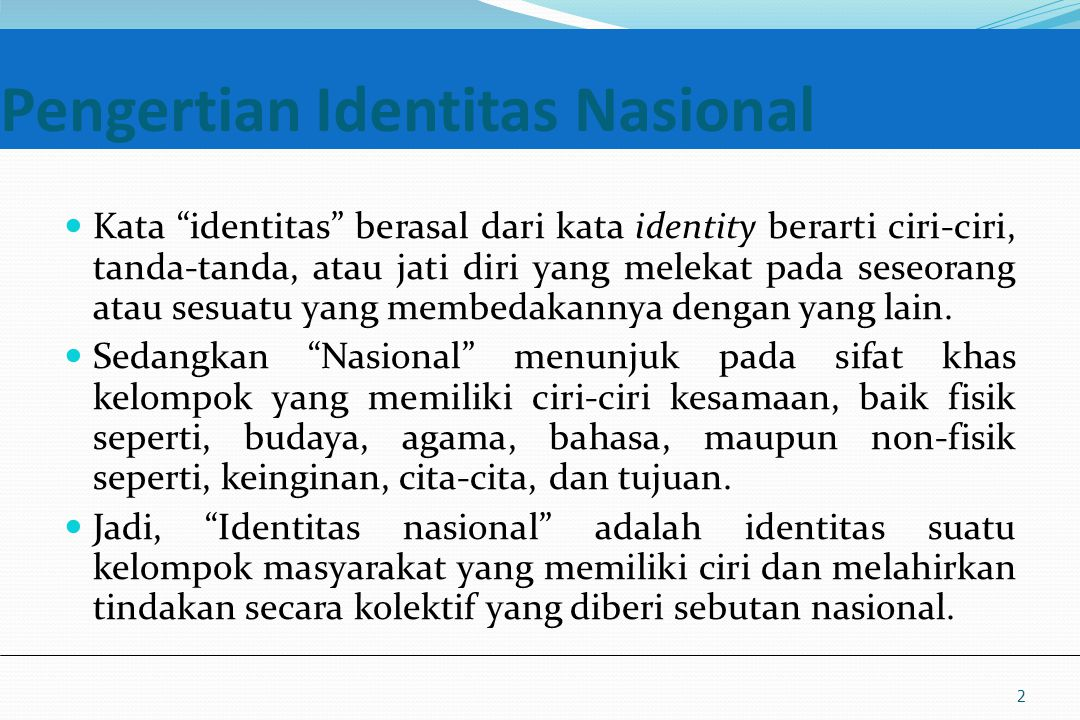 """UM10-080 PANCASILA DAN KEWARGANEGARAAN Pengertian Identitas Nasional Kata """"identitas"""" berasal dari kata identity berarti ciri-ciri, tanda-tanda, atau"""