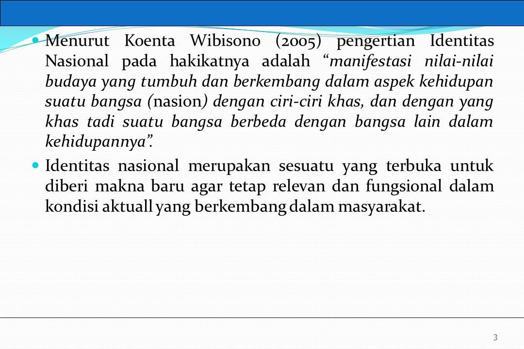 """UM10-080 PANCASILA DAN KEWARGANEGARAAN Menurut Koenta Wibisono (2005) pengertian Identitas Nasional pada hakikatnya adalah """"manifestasi nilai-nilai bu"""