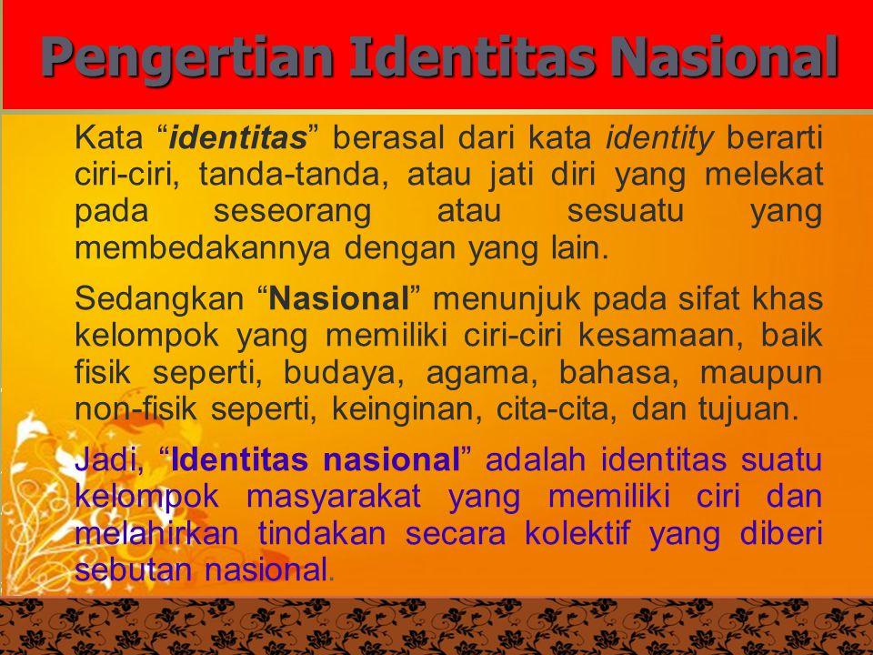 """UM10-080 PANCASILA DAN KEWARGANEGARAAN 2 Pengertian Identitas Nasional Pendidikan Kewarganegaraan Kata """"identitas"""" berasal dari kata identity berarti"""