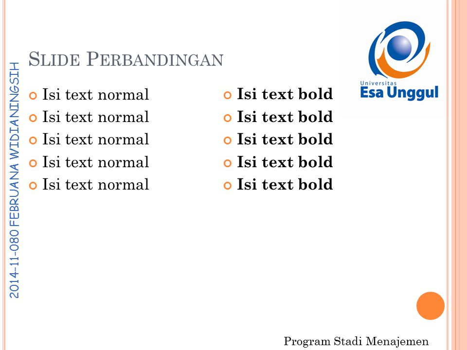 Program Stadi Menajemen 2 0 1 4 - 1 1 - 0 8 0 F E B R U A N A W I D I A N I N G S I H S LIDE P ERBANDINGAN Isi text normal Isi text bold
