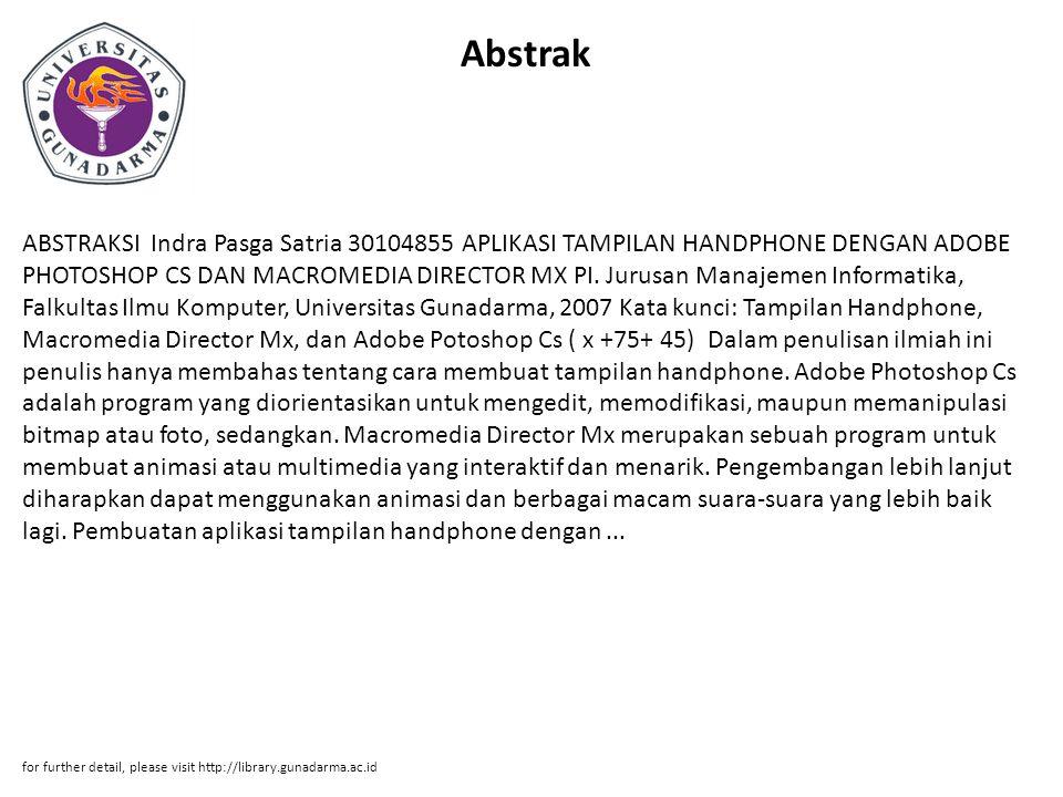 Abstrak ABSTRAKSI Indra Pasga Satria 30104855 APLIKASI TAMPILAN HANDPHONE DENGAN ADOBE PHOTOSHOP CS DAN MACROMEDIA DIRECTOR MX PI.