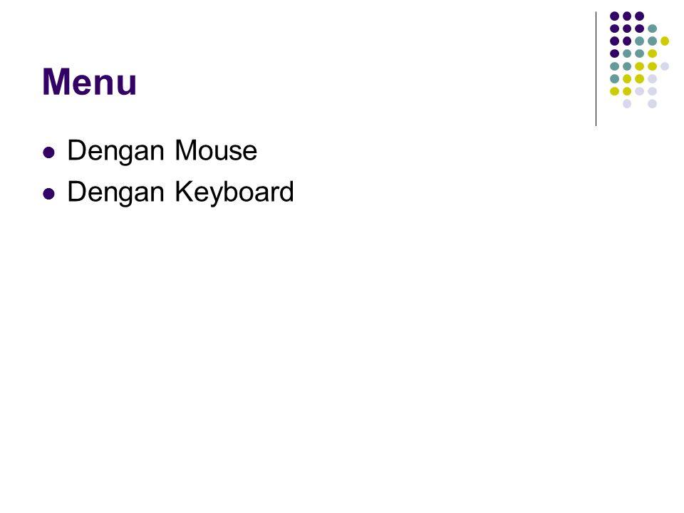 Menu Dengan Mouse Dengan Keyboard