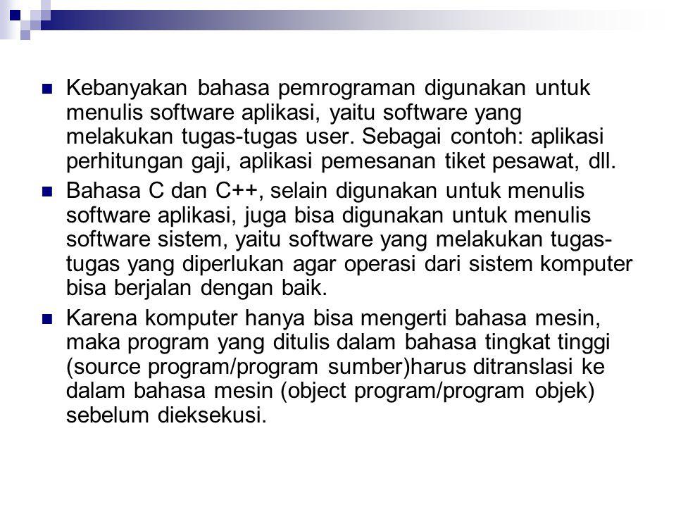 Kebanyakan bahasa pemrograman digunakan untuk menulis software aplikasi, yaitu software yang melakukan tugas-tugas user. Sebagai contoh: aplikasi perh