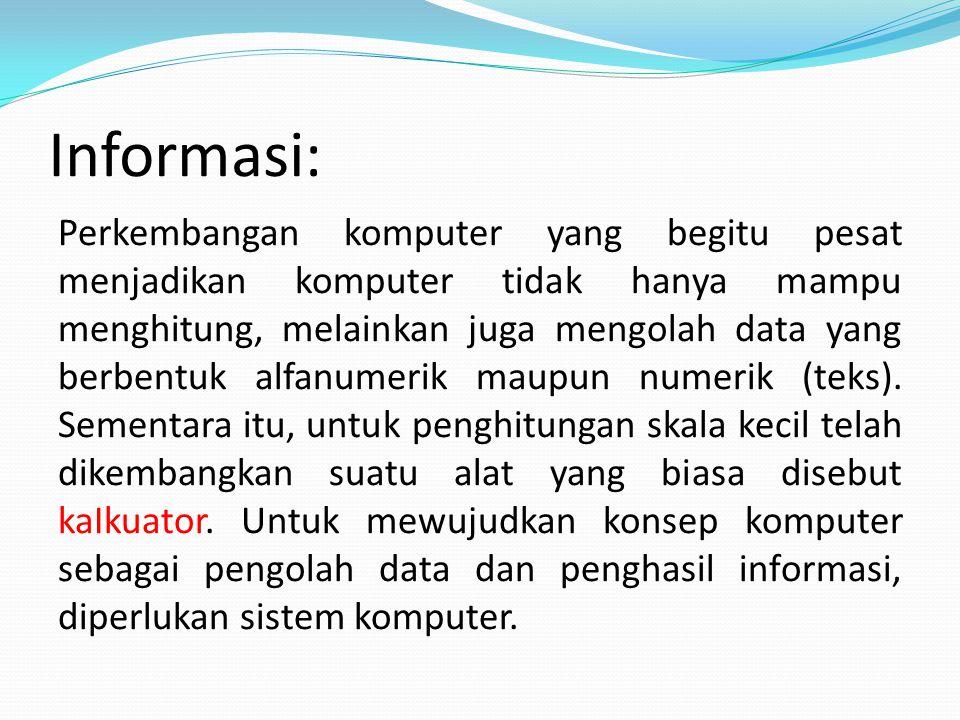 Sistem Komputer Sistem komputer terbagi menjadi 3 bagian: 1.
