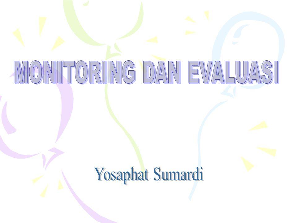 Apakah yang dimaksud dengan monitoring dan evaluasi.