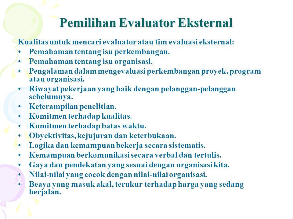 Pemilihan Evaluator Eksternal Kualitas untuk mencari evaluator atau tim evaluasi eksternal: Pemahaman tentang isu perkembangan. Pemahaman tentang isu