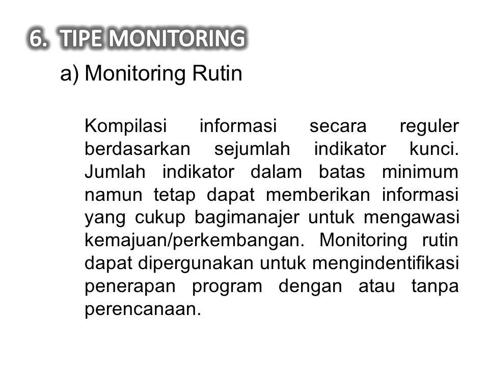 3)Menentukan kelanjutan monitoring Monitoring dirancang untuk memperoleh hasil kinerja sekarang (rutin) atau jangka pendek bagi manajer atau user lain