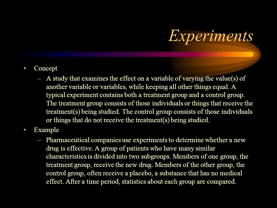 Experiments Interpretation –Proper experiments are either single-blind or double-blind.