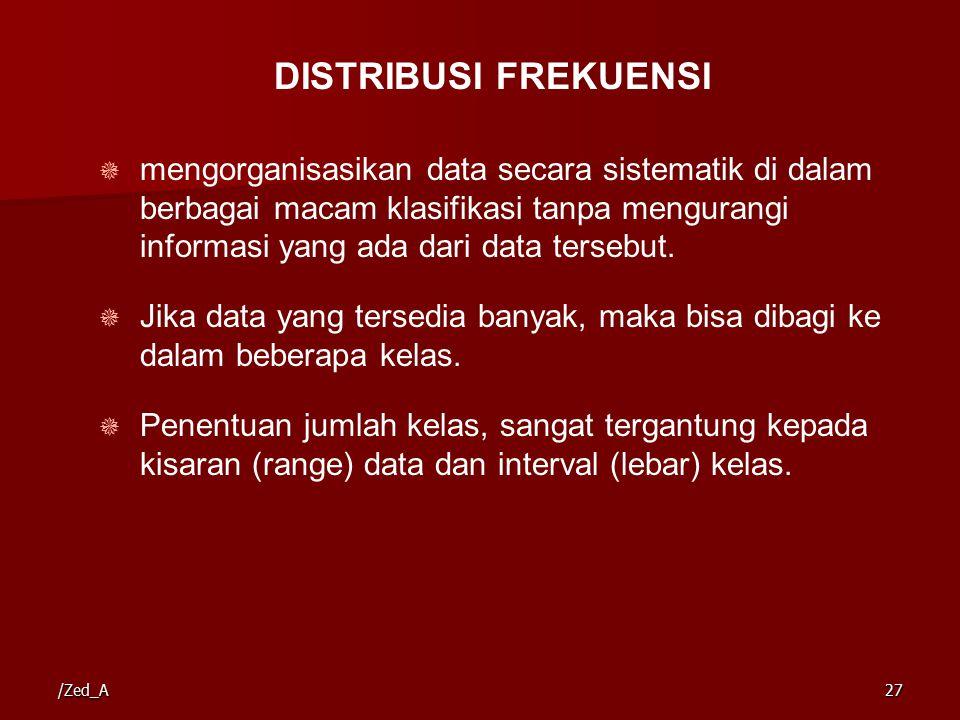 /Zed_A27  mengorganisasikan data secara sistematik di dalam berbagai macam klasifikasi tanpa mengurangi informasi yang ada dari data tersebut.  Jika