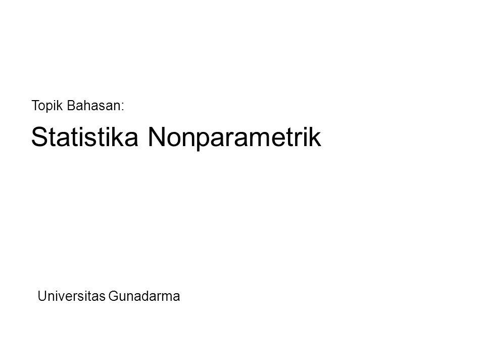 Statistika Nonparametrik ~ Statistika 2 2 Statistika Parametrik vs Nonparametrik Statistika Parametrik : −Teknik-teknik statistika yang didasarkan atas asumsi mengenai populasi yang diambil sampelnya.