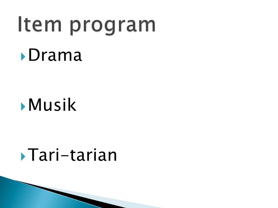 Drama  Musik  Tari-tarian