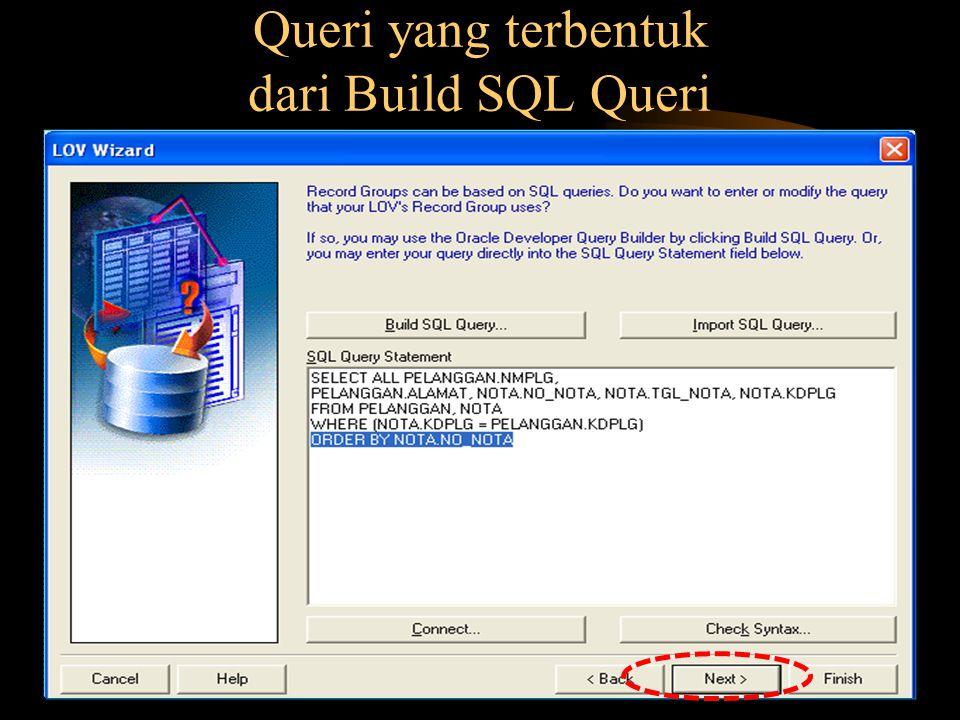Queri yang terbentuk dari Build SQL Queri