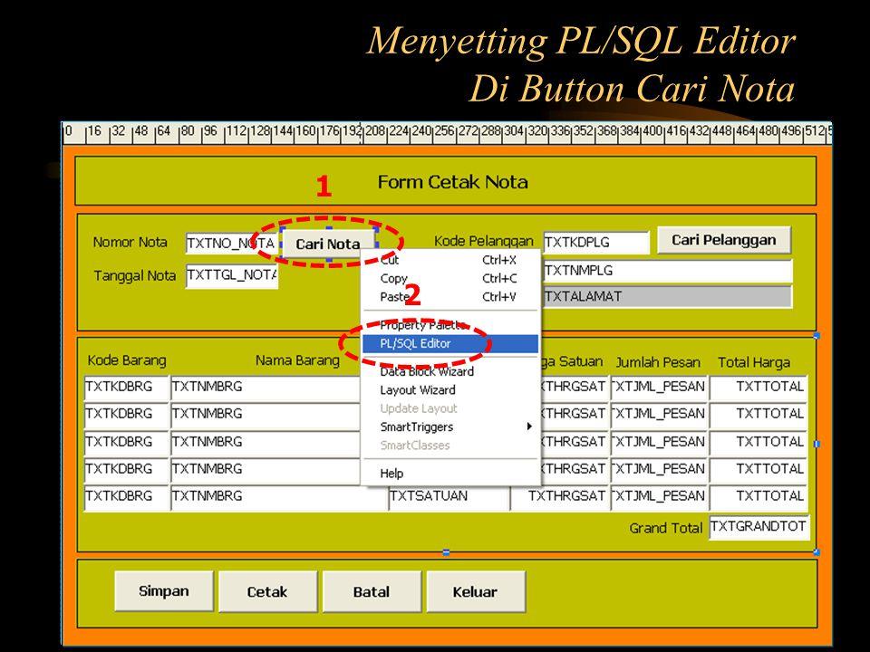 Menyetting PL/SQL Editor Di Button Cari Nota 2 1