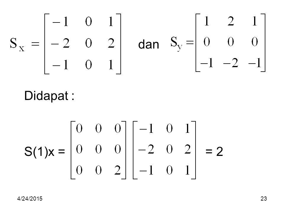 dan Didapat : S(1)x == 2 4/24/201523