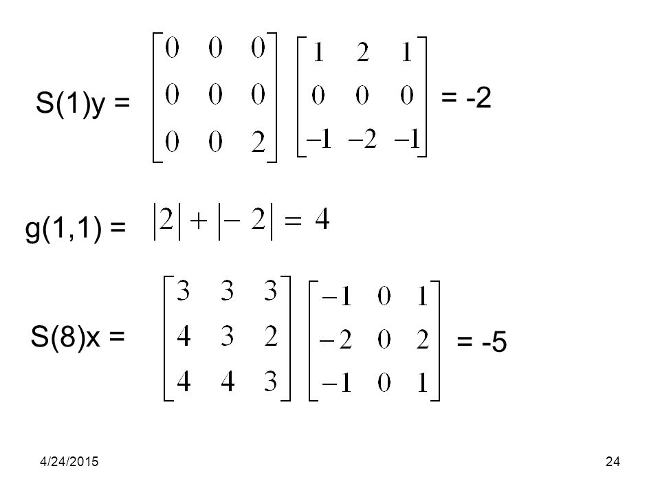 S(1)y = g(1,1) = = -2 S(8)x = = -5 4/24/201524