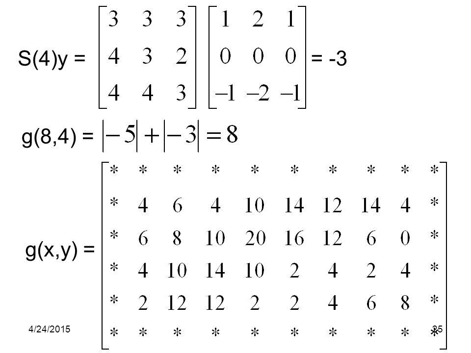 S(4)y = = -3 g(8,4) = g(x,y) = 4/24/201525