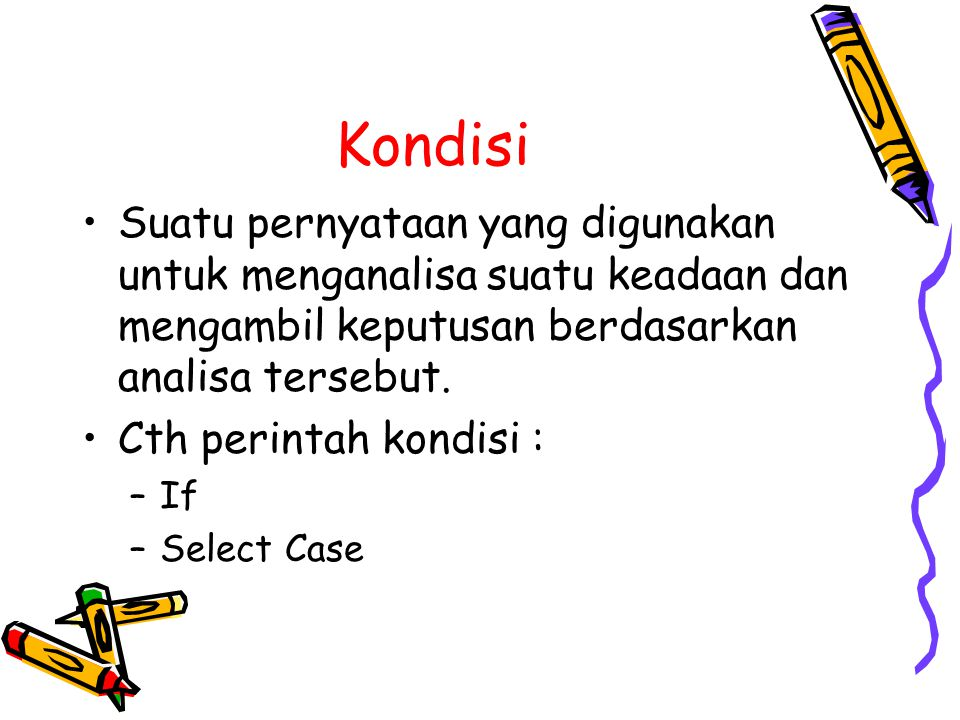 Kondisi If Syntax : –If condition1 Then [statementblock-1] [ElseIf condition2 Then [statementblock-2]]...