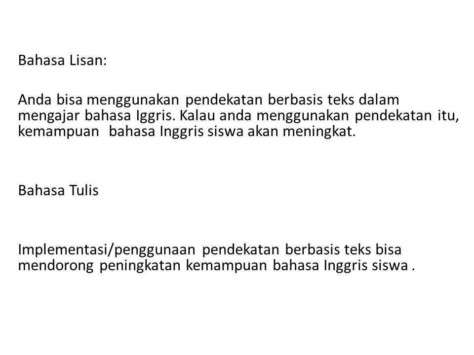 Contoh lain: Bahasa lisan: Dulu kota Bandung sangat damai.