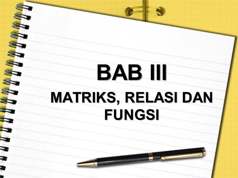 BAB III MATRIKS, RELASI DAN FUNGSI