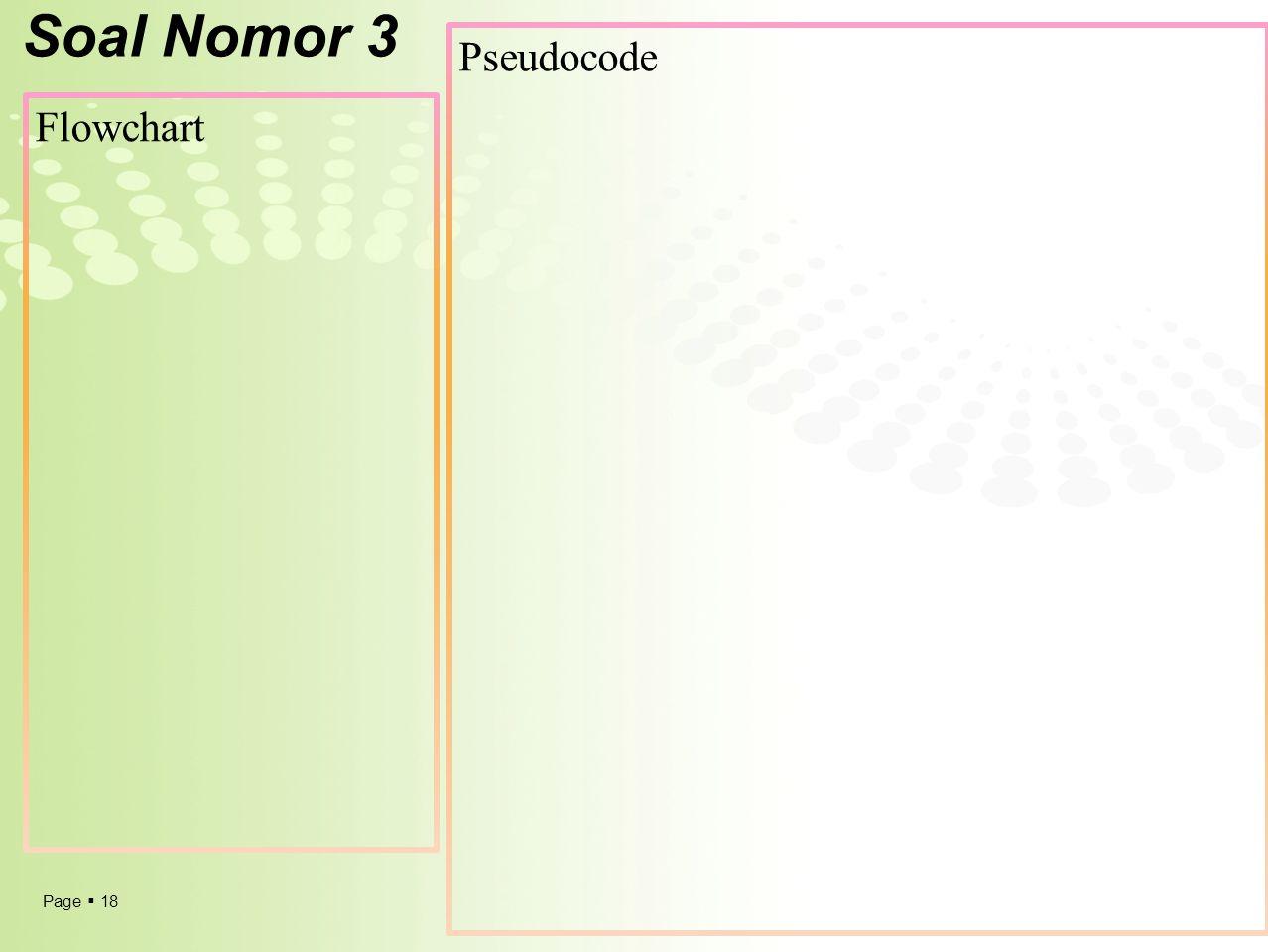Page  18 Soal Nomor 3 Flowchart Pseudocode