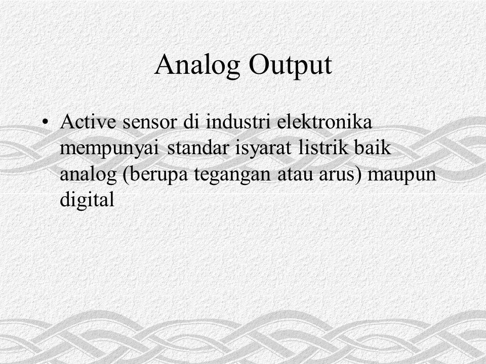 Analog Output Active sensor di industri elektronika mempunyai standar isyarat listrik baik analog (berupa tegangan atau arus) maupun digital