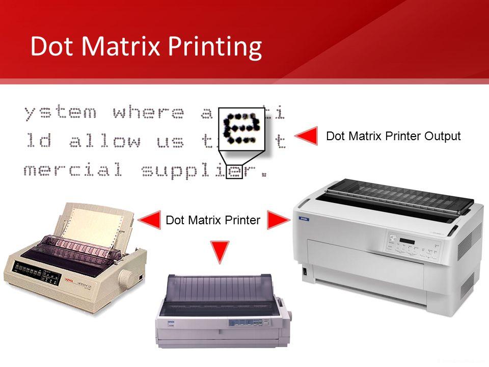 Dot Matrix Printing Dot Matrix Printer Output Dot Matrix Printer