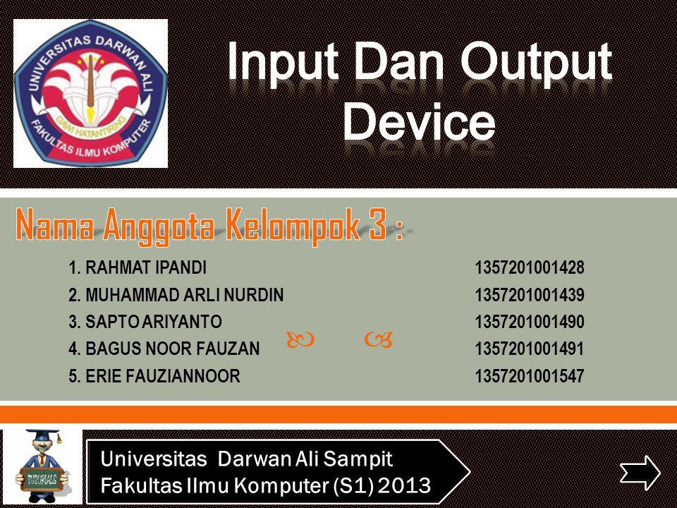  1.RAHMAT IPANDI1357201001428 2. MUHAMMAD ARLI NURDIN1357201001439 3.
