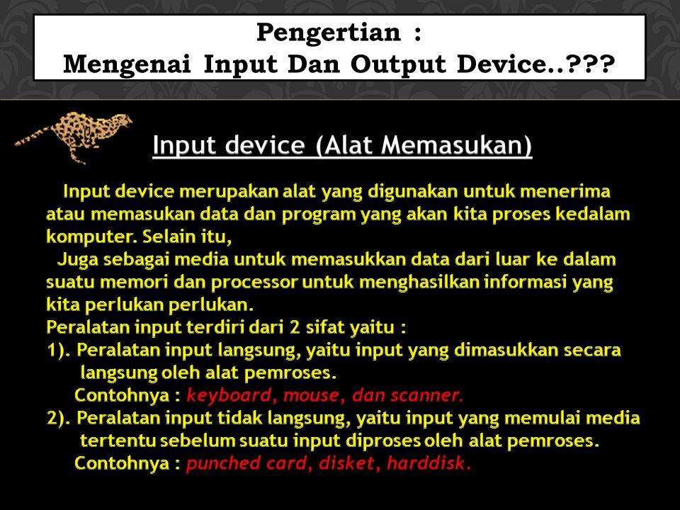 Pengertian : Mengenai Input Dan Output Device..???
