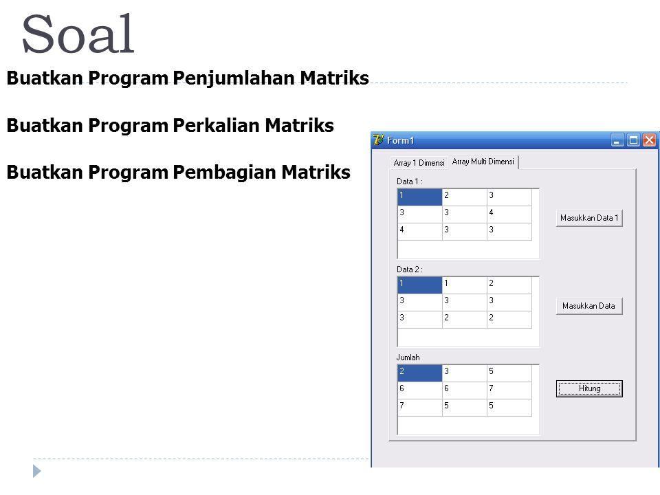 Soal Buatkan Program Penjumlahan Matriks Buatkan Program Perkalian Matriks Buatkan Program Pembagian Matriks