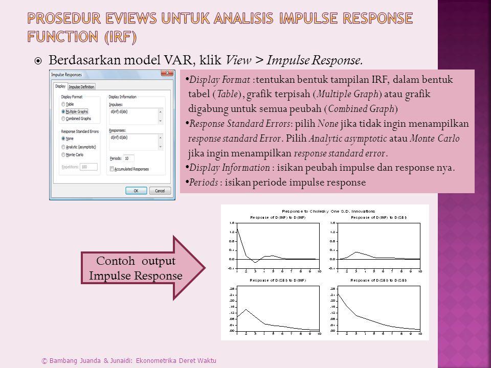  Berdasarkan model VAR, klik View > Impulse Response.