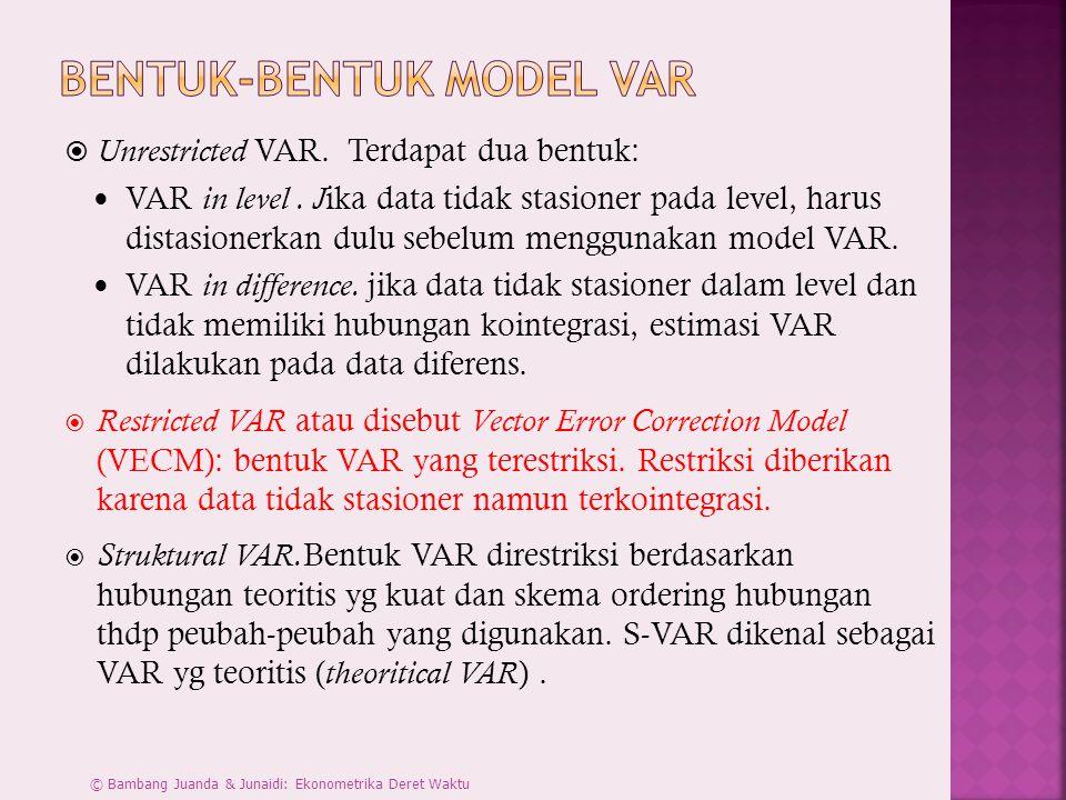  Unrestricted VAR.Terdapat dua bentuk: VAR in level.