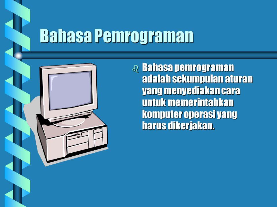 Source Code (kode) Source Code (kode) - program yg Anda tulis menggunakan bahasa pemrograman Interpreter – Interpreter – menterjemahkan dan mengeksekusi kode program per baris.