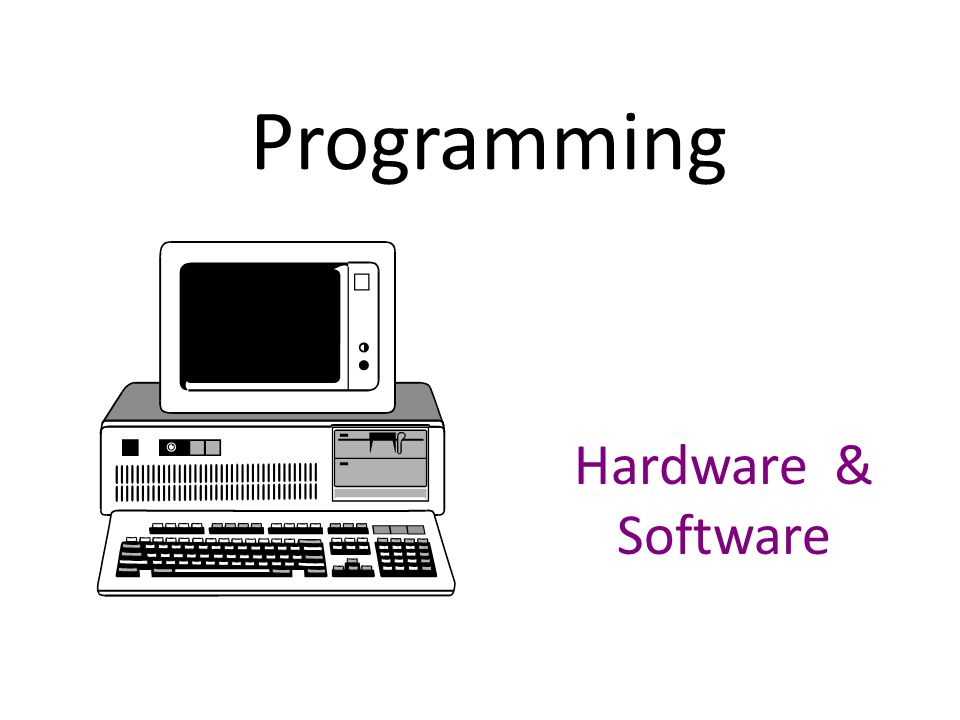 Programming Hardware & Software