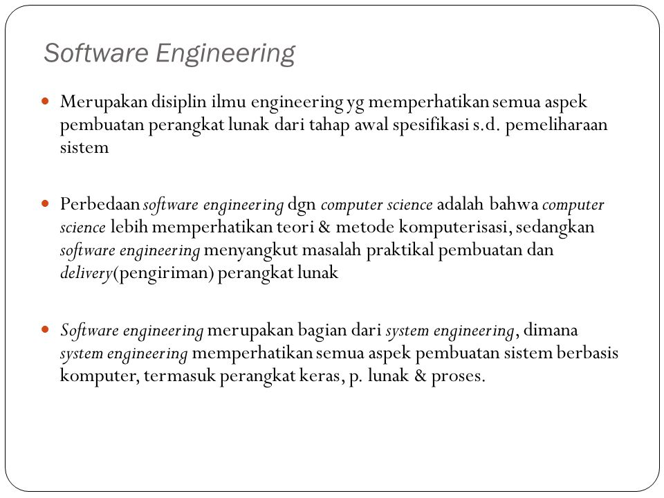 Penyelesaian Masalah COMPUTER SCIENCE CUSTOMER SOFTWARE ENGINEERING Theories Computer Functions Problem Tools and Techniques to Solve Problem