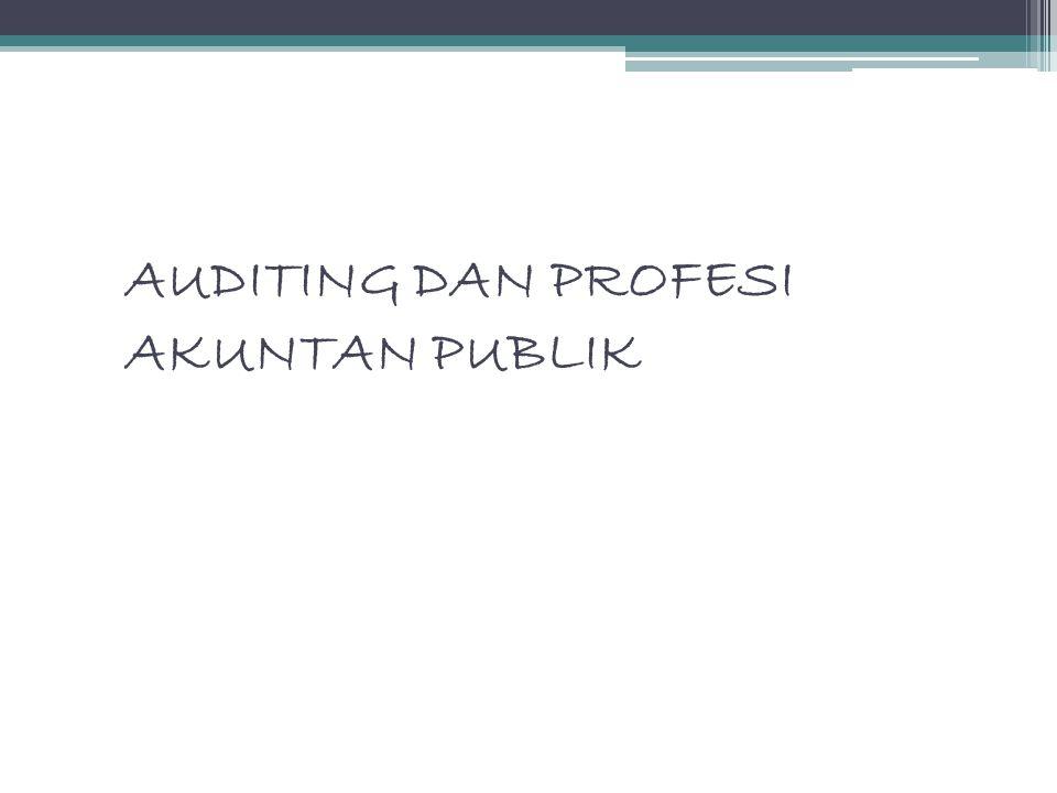 Jasa yang Diberikan Kantor Akuntan Publik 1.Jasa Atestasi -Audit -Pemeriksaan -Penelaahan -Prosedur yg disepakati bersama 1.Jasa non atestasi -Jasa akuntansi -Jasa perpajakan -Jasa konsultasi manajemen