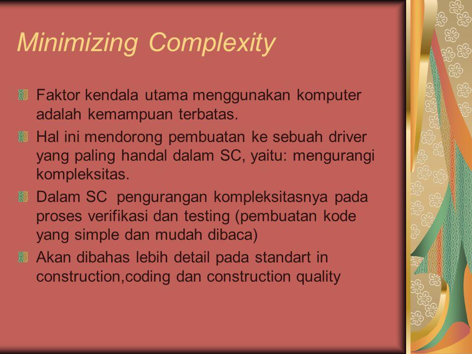 Minimizing Complexity Faktor kendala utama menggunakan komputer adalah kemampuan terbatas. Hal ini mendorong pembuatan ke sebuah driver yang paling ha