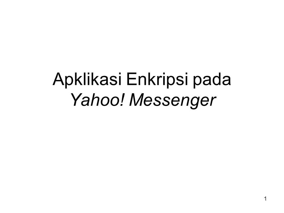 1 Apklikasi Enkripsi pada Yahoo! Messenger