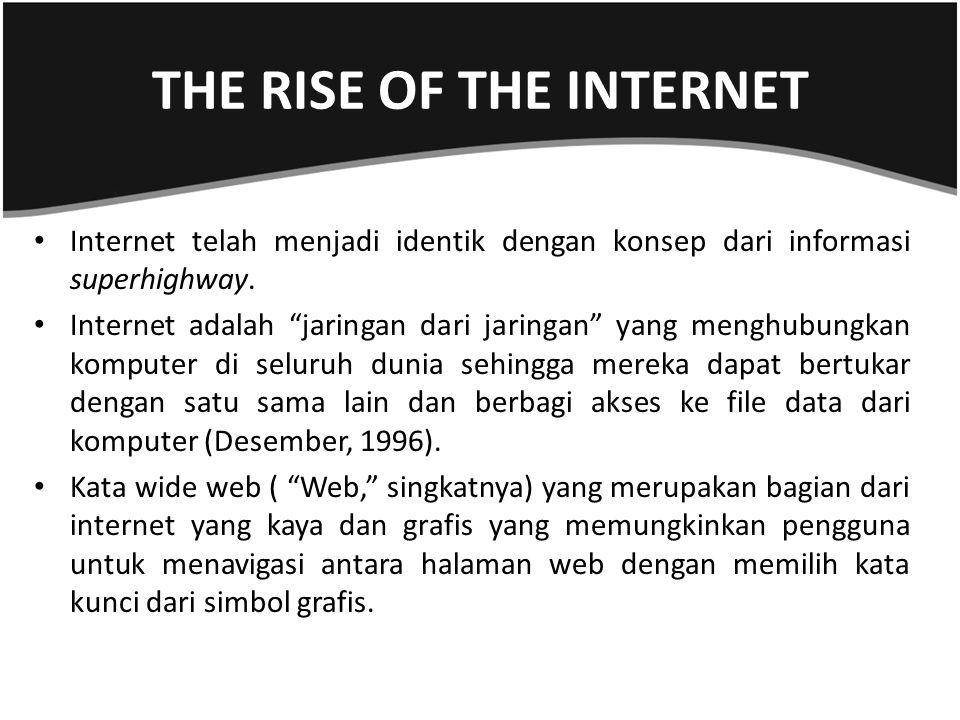 """Internet telah menjadi identik dengan konsep dari informasi superhighway. Internet adalah """"jaringan dari jaringan"""" yang menghubungkan komputer di selu"""